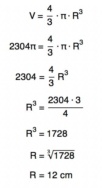 Substituindo o valor de V por 2304π na fórmula V = (4πRˆ3)/3 tem-se R = 12 cm