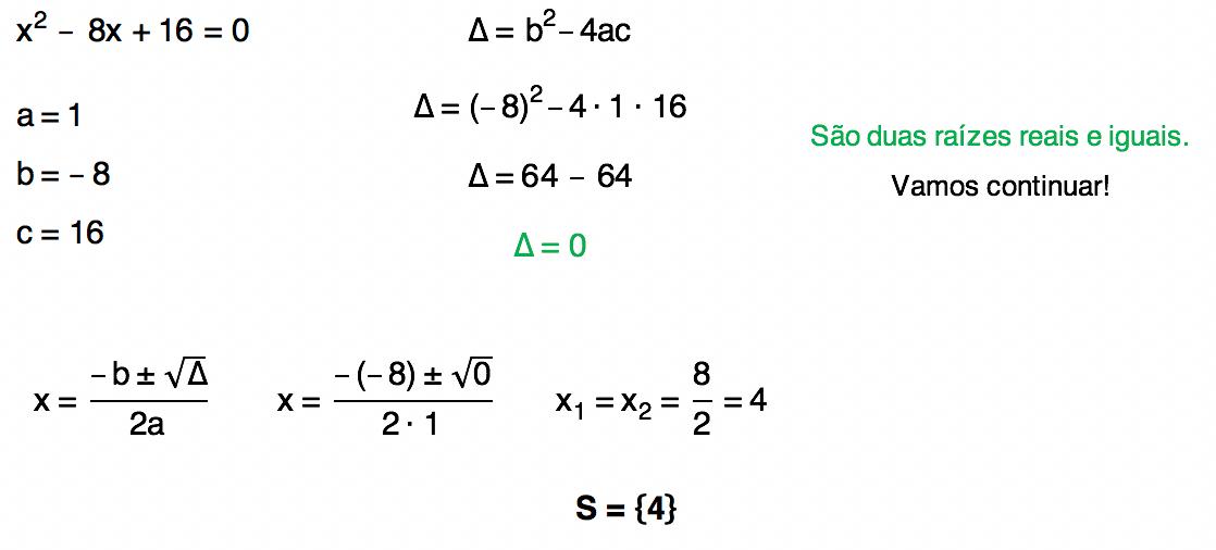 equação do 2 grau x^2 - 8x + 16 = 0 resolvida através da fórmula de Bhaskara cuja solução é S = {4}