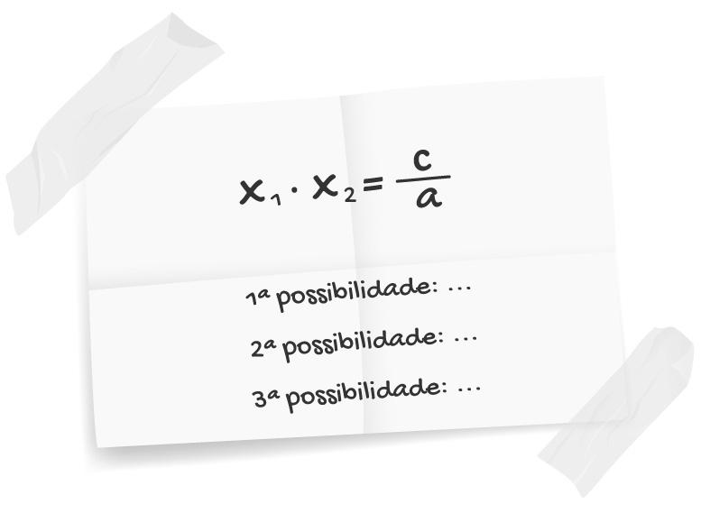 x1 . x2 = c/a 1ª possibilidade 2ª possibilidade 3ª possibilidade ...