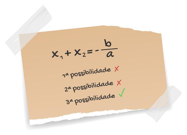 x1 + x2 = -b/a 1ª possibilidade: errada 2ª possibilidade: errada 3ª possibilidade: correta